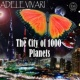 Adele Vivari The City of 1000 Planets