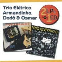 Armandinho E Trio Elétrico, Dodô E Osmar Série 2 EM 1 - Armandinho E Trio Elétrico Dodô E Osmar