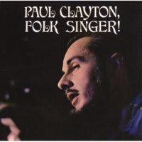 Paul Clayton Folk Singer (With Bonus Tracks)