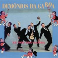 Os Demonios Da Garoa Eu Vou Pro Samba