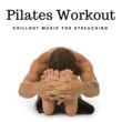 Universe Chill Music Pilates Workout