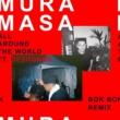 ムラ・マサ/デザイナー All Around The World (feat.デザイナー) [Bok Bok Remix]