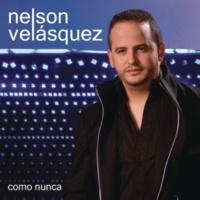 Nelson Velásquez Como Nunca