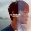 尾崎裕哉 Glory Days