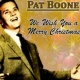 Pat Boone We Wish You a Merry Christmas