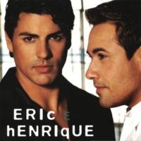 Eric & Henrique Eric & Henrique