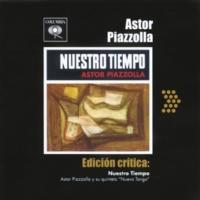 Astor Piazzolla y su Quinteto Nuevo Tango Edición Crítica: Nuestro Tiempo