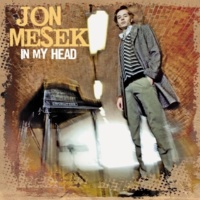 Jon Mesek In My Head