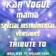 Kar Vogue Mama (Special Instrumental Versions) [Tribute To Jonas Blue feat.William Single]