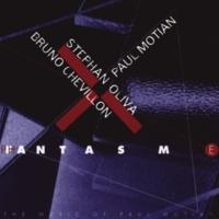 Stephan Oliva/Bruno Chevillon/Paul Motian Fantasm