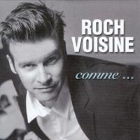 Roch Voisine Comme...