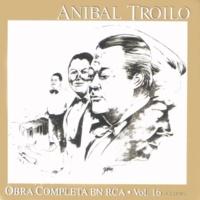 Anibal Troilo Obra Completa En RCA Vol. 16