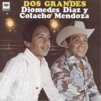 Diomedes Díaz/Colacho Mendoza Dos Grandes
