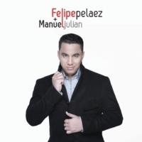 Felipe Peláez/Manuel Julián Mas Que Palabras