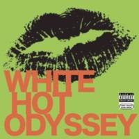 White Hot Odyssey White Hot Odyssey