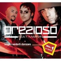 Prezioso/Marvin Voglio Vederti Danzare (feat.Marvin)