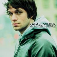 Rafael Weber Weil sich alles ändern muss