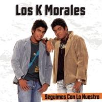 Los K Morales Seguimos Con Lo Nuestro