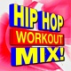 Workout Music Hip Hop Workout Mix!