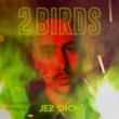 Jez Dior 2 Birds