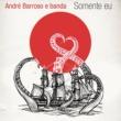 André Barroso & Banda Somente Eu