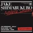 Jake Shimabukuro ナッシュビル・セッションズ-スペシャル・エディション-