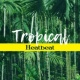 Tropical Chill Zone Tropical Heatbeat - Summer Chill Out Tunes, Relax, Ibiza Island, Lounge