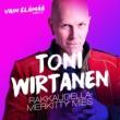 Toni Wirtanen Rakkaudella merkitty mies (Vain elämää kausi 7)