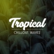 Tropical Chill Music Land