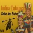 Indios Tabajaras El Humo Ciega Tus Ojos