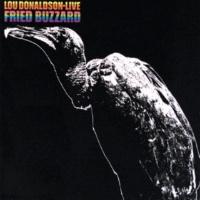 ルー・ドナルドソン Fried Buzzard [Live At Bon Ton Club, Buffalo/1965]