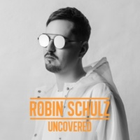 Robin Schulz Uncovered