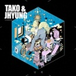 Tako & Jhyung Wing (with Eom Jihyeon)