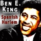 Ben E. King Spanish Harlem