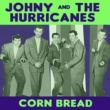 Johnny And The Hurricanes Corn Bread