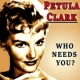 Petula Clark Who Needs You?