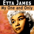 Etta James My One and Only