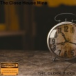The Close House Mine The Clock Ticks