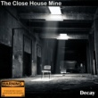 The Close House Mine Decay