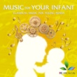 ヴァリアス・アーティスト Music For Your Infant: Classical Music For Young Minds