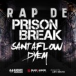 Santaflow&Dyem Rap de Prison Break