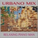 Relaxing Piano Man Urbano Mix (Instrumental)