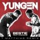 Yungen/Yxng Bane Bestie (T. Matthias Remix) (feat.Yxng Bane)