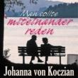 Johanna von Koczian Man sollte miteinander reden
