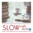 Tamia SLOW cafe style〜ティータイムに合うスロー・スタイル・ミュージック