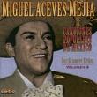 Miguel Aceves Mejia Anoche Estuve Llorando