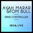 Ayah Marar/Tom Bull Mind Controller (Simon Hardy Remix)