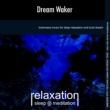 Relaxation Sleep Meditation Dream Waker