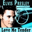 Elvis Presley Love Me Tender
