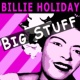 Billie Holiday Big Stuff